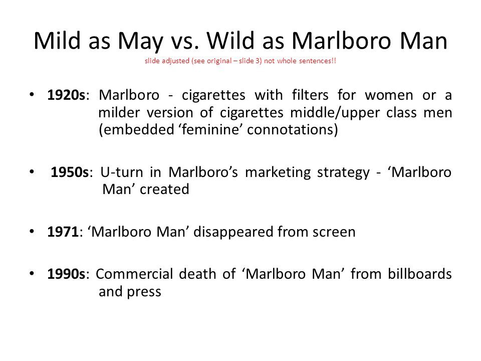 Mild as May vs. Wild as Marlboro Man slide adjusted (see original – slide 3) not whole sentences!!