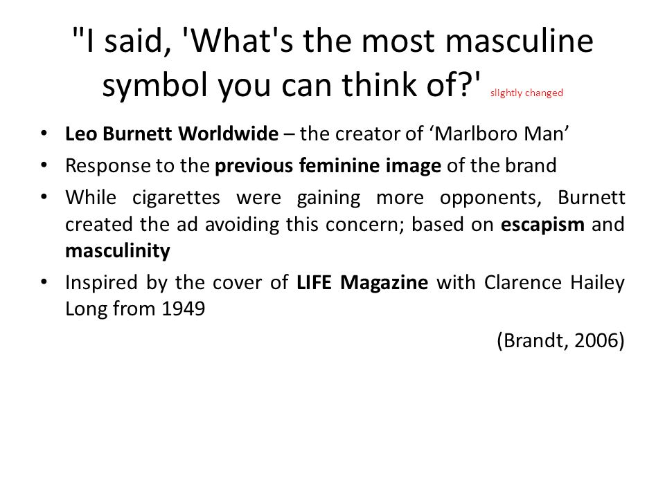 I said, What s the most masculine symbol you can think of