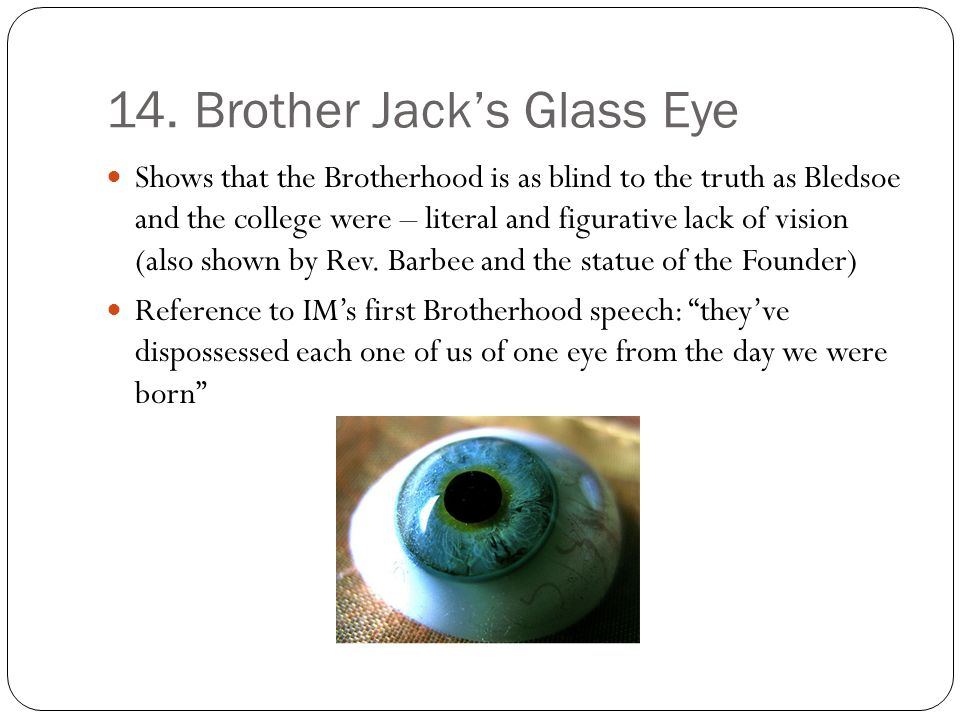 14. Brother Jack's Glass Eye