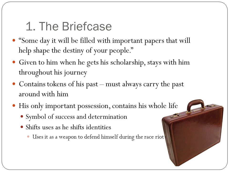 1. The Briefcase Some day it will be filled with important papers that will help shape the destiny of your people.