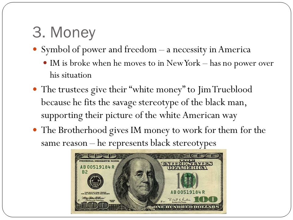 3. Money Symbol of power and freedom – a necessity in America