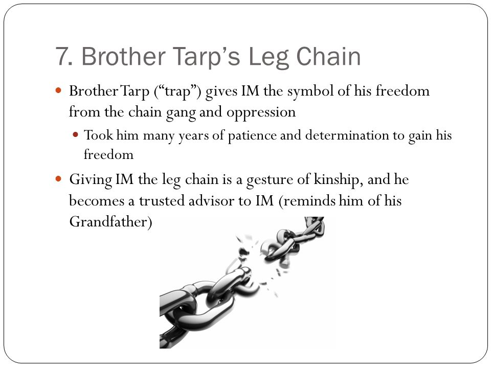 7. Brother Tarp's Leg Chain