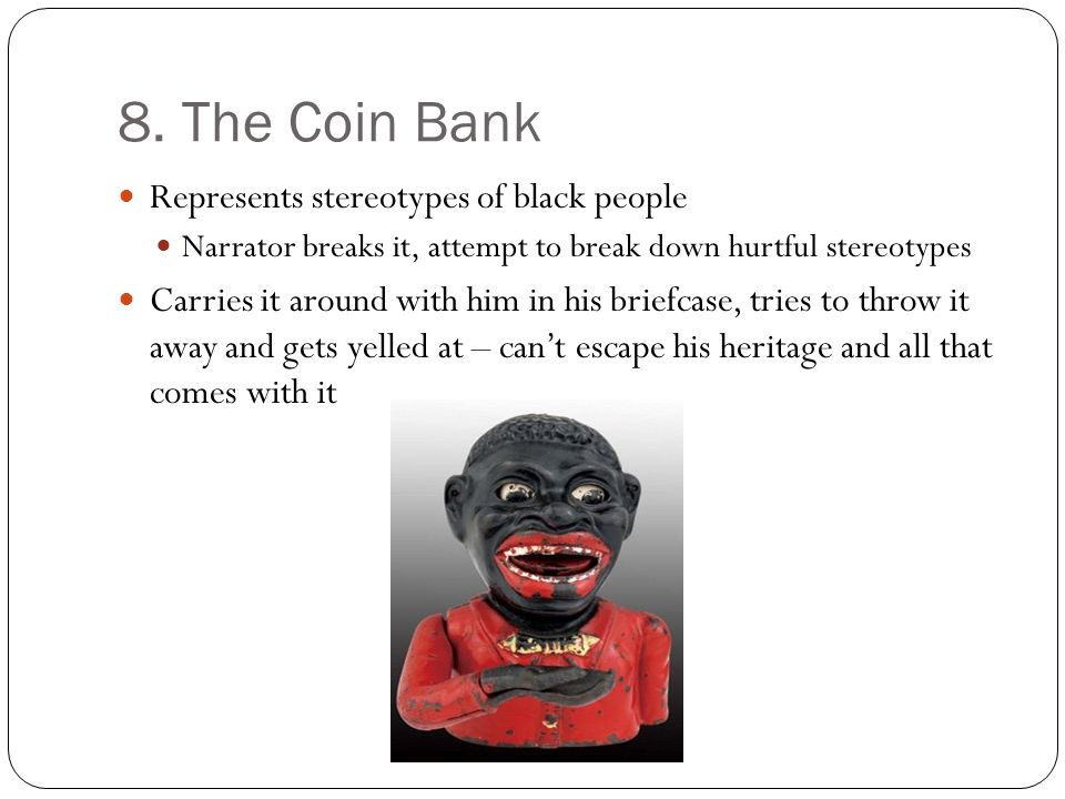 8. The Coin Bank Represents stereotypes of black people