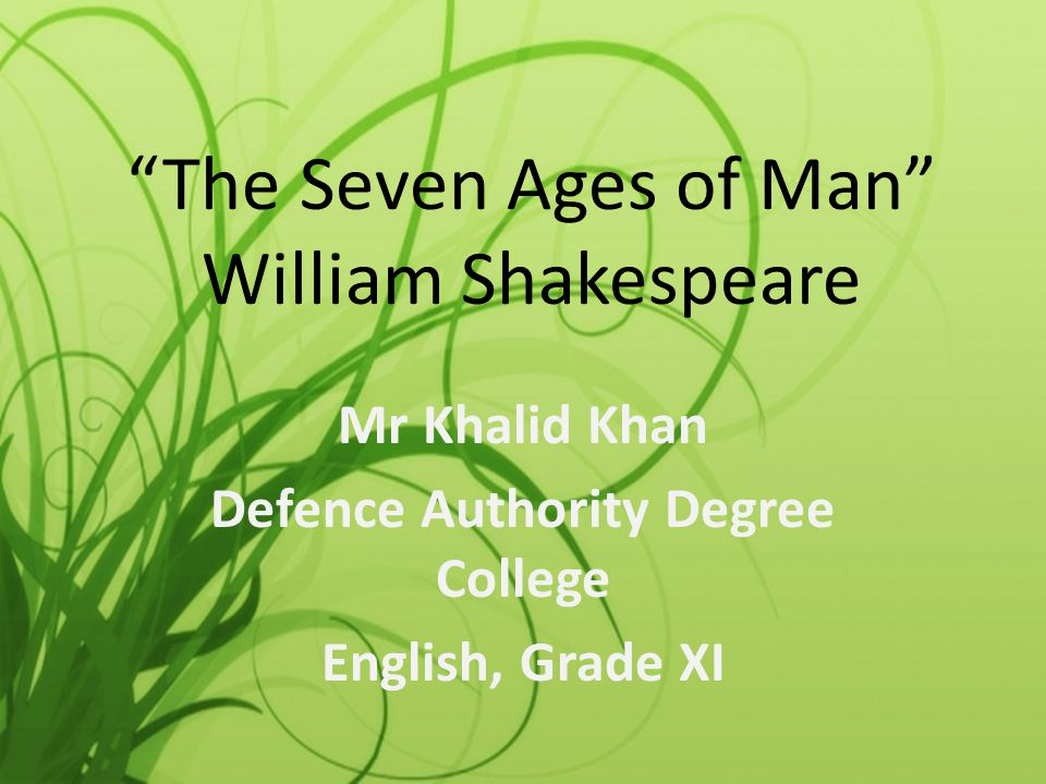 The Seven Ages of Man WilliamShakespeare