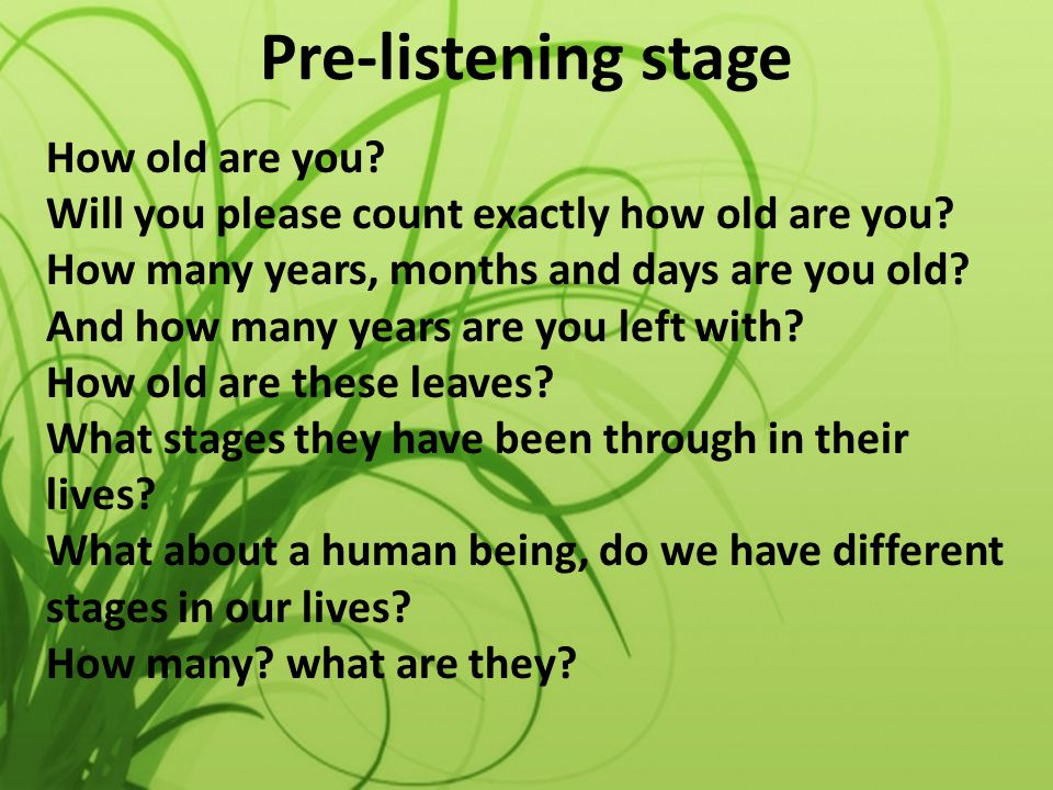 Pre-listening stage How old are you