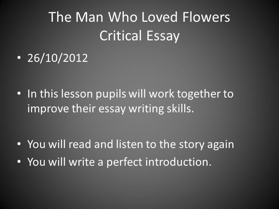High School Argumentative Essay Topics The Man Who Loved Flowers Critical Essay Ppt Video Online Download  Science Vs Religion Essay also Essay About Healthy Eating Essay On Flowers  Underfontanacountryinncom Thesis For Argumentative Essay