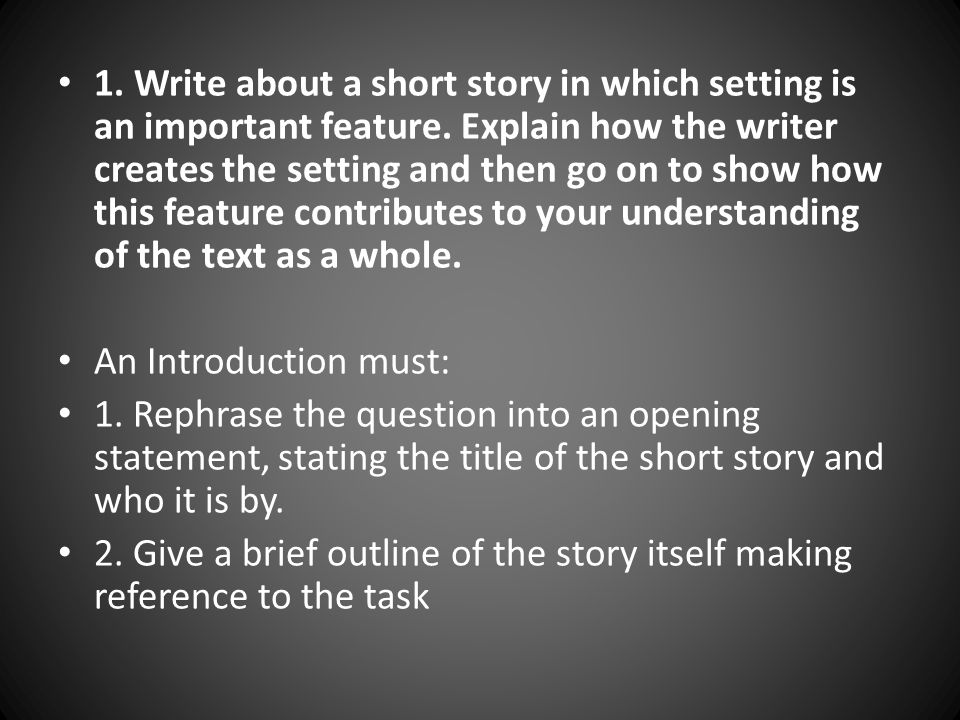 1. Write about a short story in which setting is an important feature