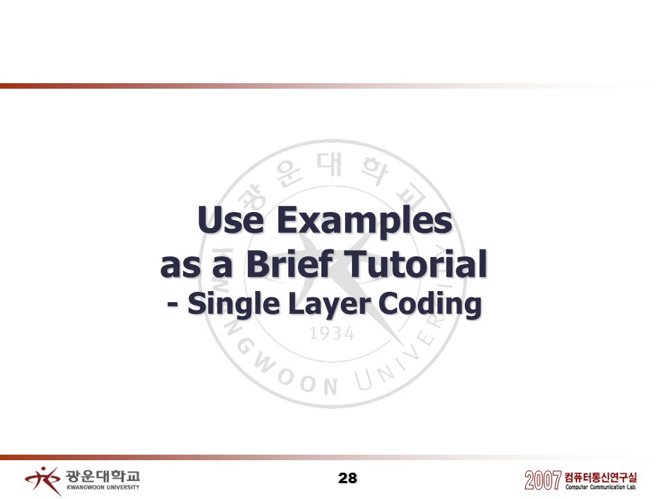Use Examples as a Brief Tutorial - Single Layer Coding