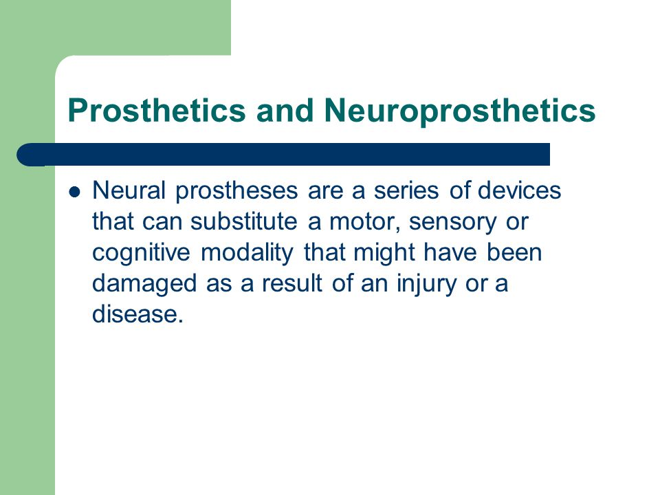 Prosthetics and Neuroprosthetics