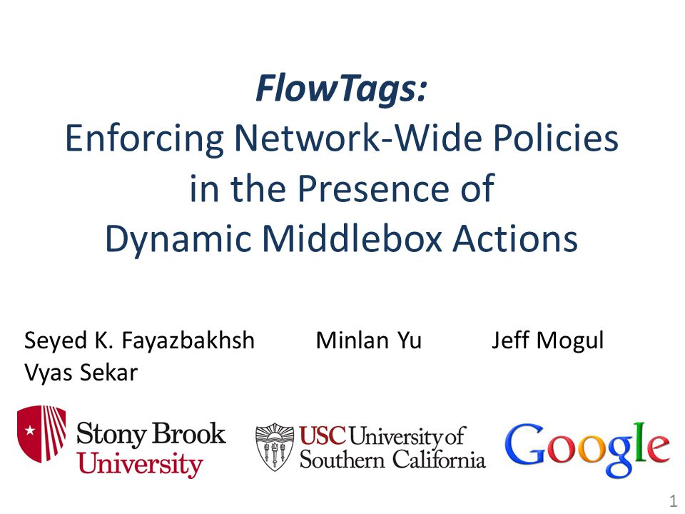 FlowTags: Enforcing Network-Wide Policies in the Presence of Dynamic Middlebox Actions