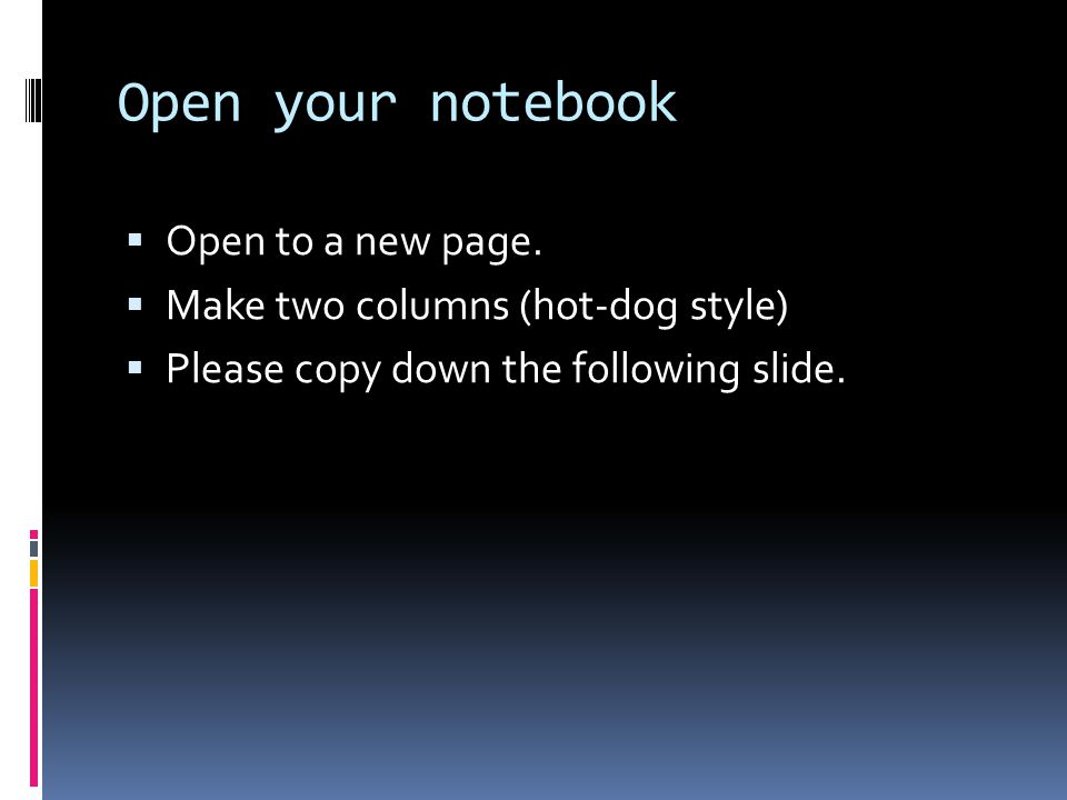 Open your notebook Open to a new page.