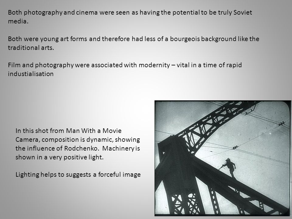 Both photography and cinema were seen as having the potential to be truly Soviet media.