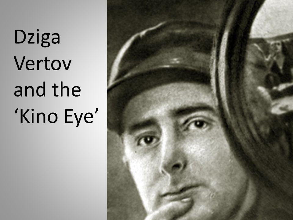 Dziga Vertov and the 'Kino Eye'