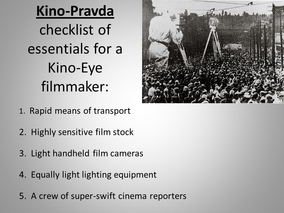 Kino-Pravda checklist of essentials for a Kino-Eye filmmaker: