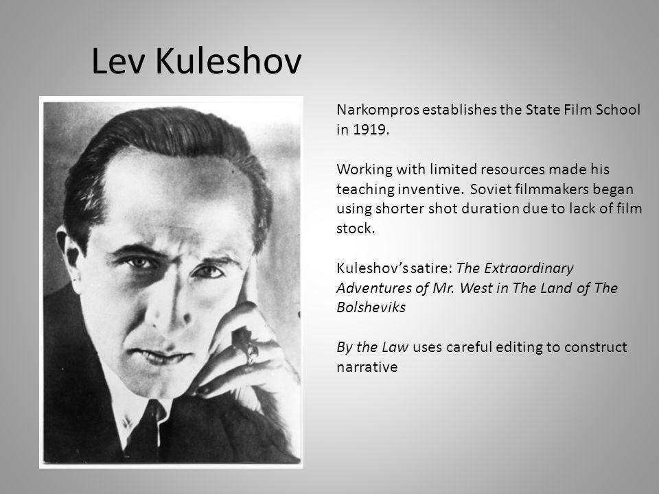 Lev Kuleshov Narkompros establishes the State Film School in 1919.