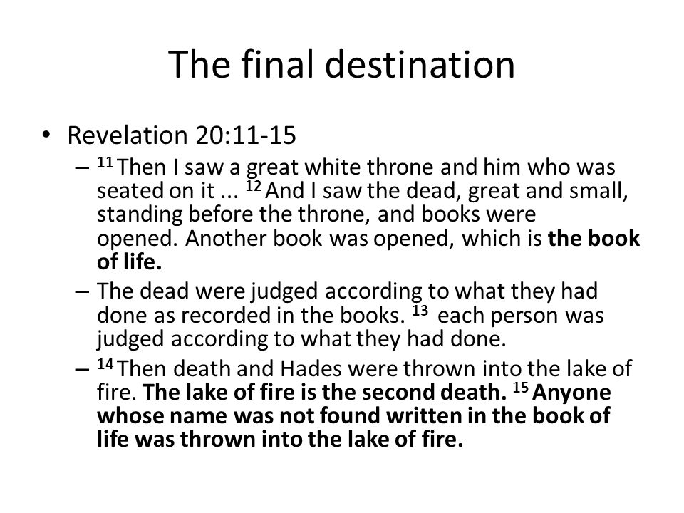 The final destination Revelation 20:11-15