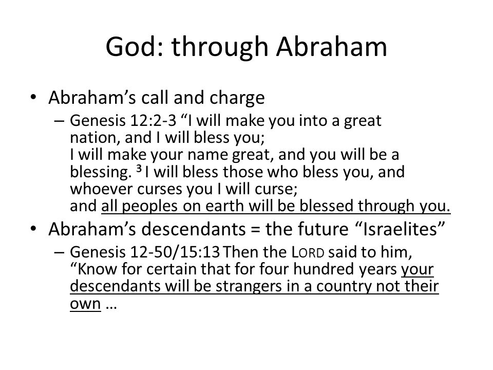 God: through Abraham Abraham's call and charge