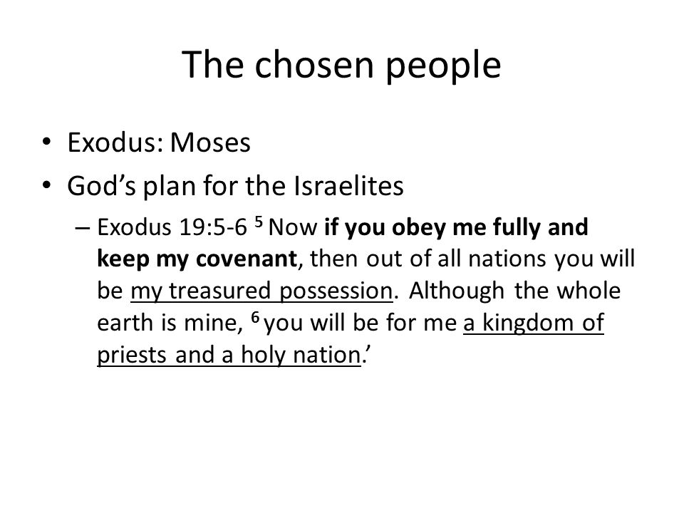 The chosen people Exodus: Moses God's plan for the Israelites