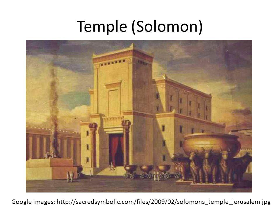 Temple (Solomon) Google images; http://sacredsymbolic.com/files/2009/02/solomons_temple_jerusalem.jpg.