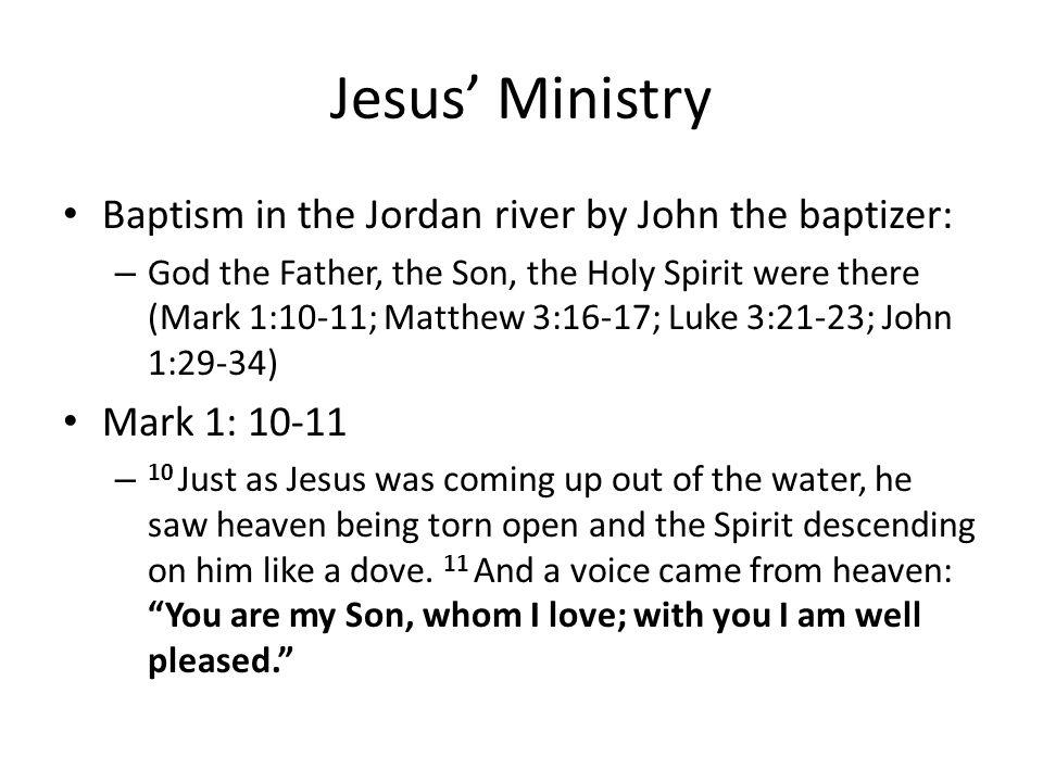 Jesus' Ministry Baptism in the Jordan river by John the baptizer: