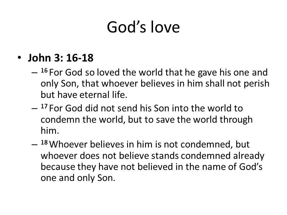 God's love John 3: 16-18.
