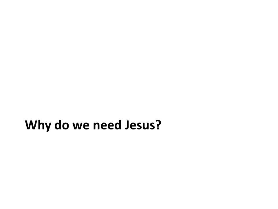 Why do we need Jesus