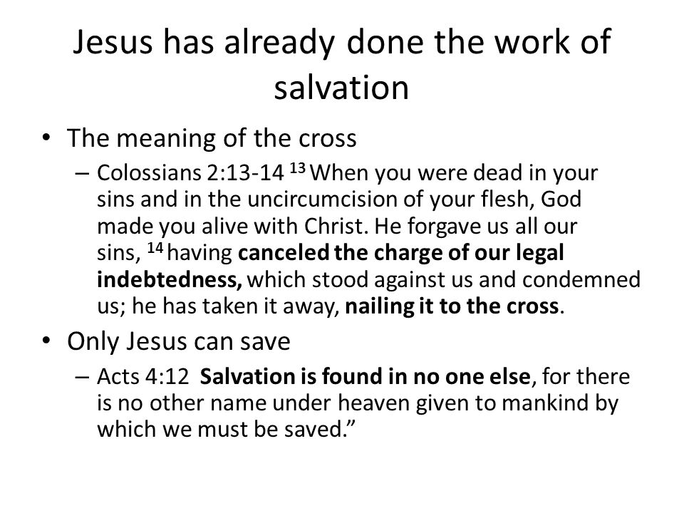 Jesus has already done the work of salvation