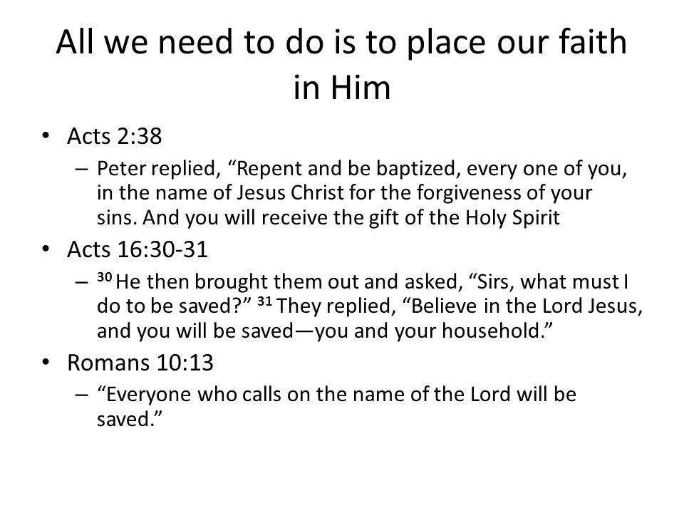 All we need to do is to place our faith in Him