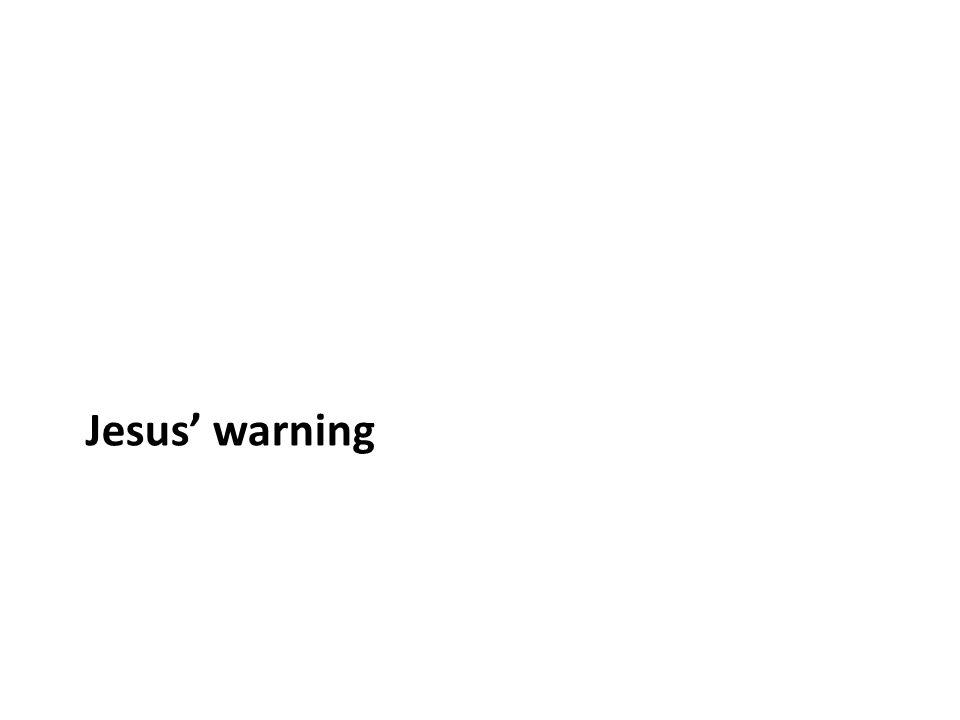 Jesus' warning