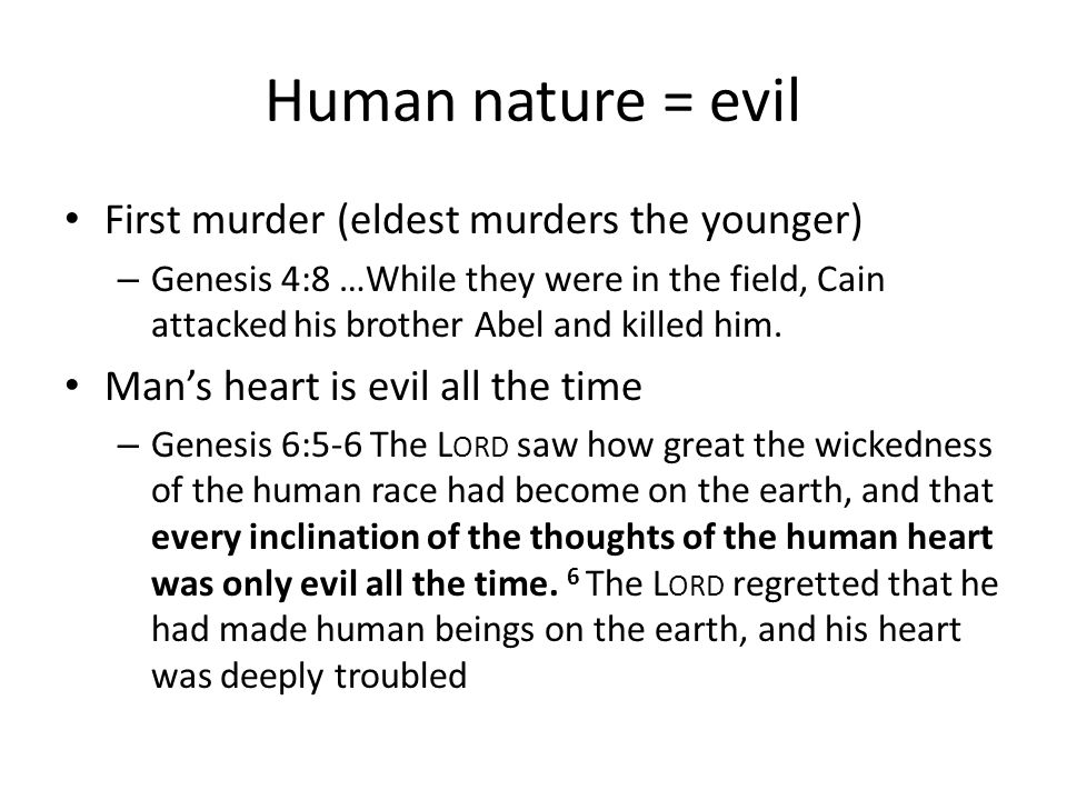 Human nature = evil First murder (eldest murders the younger)