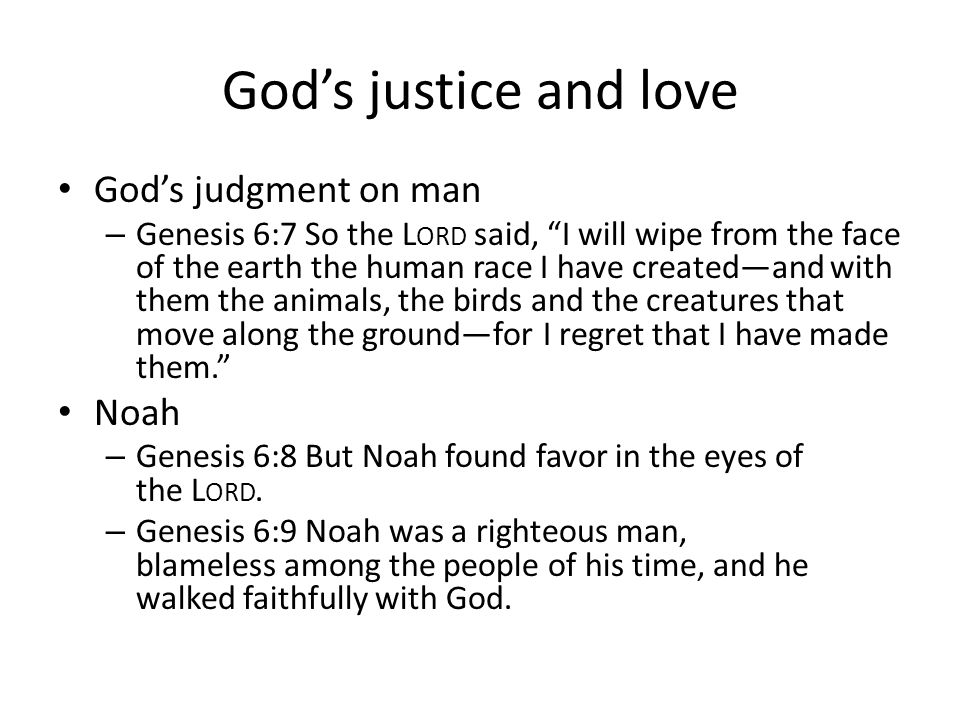 God's justice and love God's judgment on man Noah