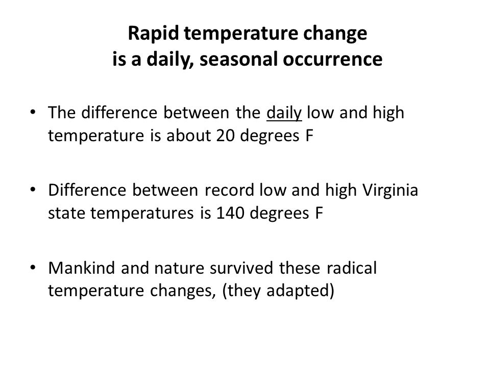 Rapid temperature change is a daily, seasonal occurrence