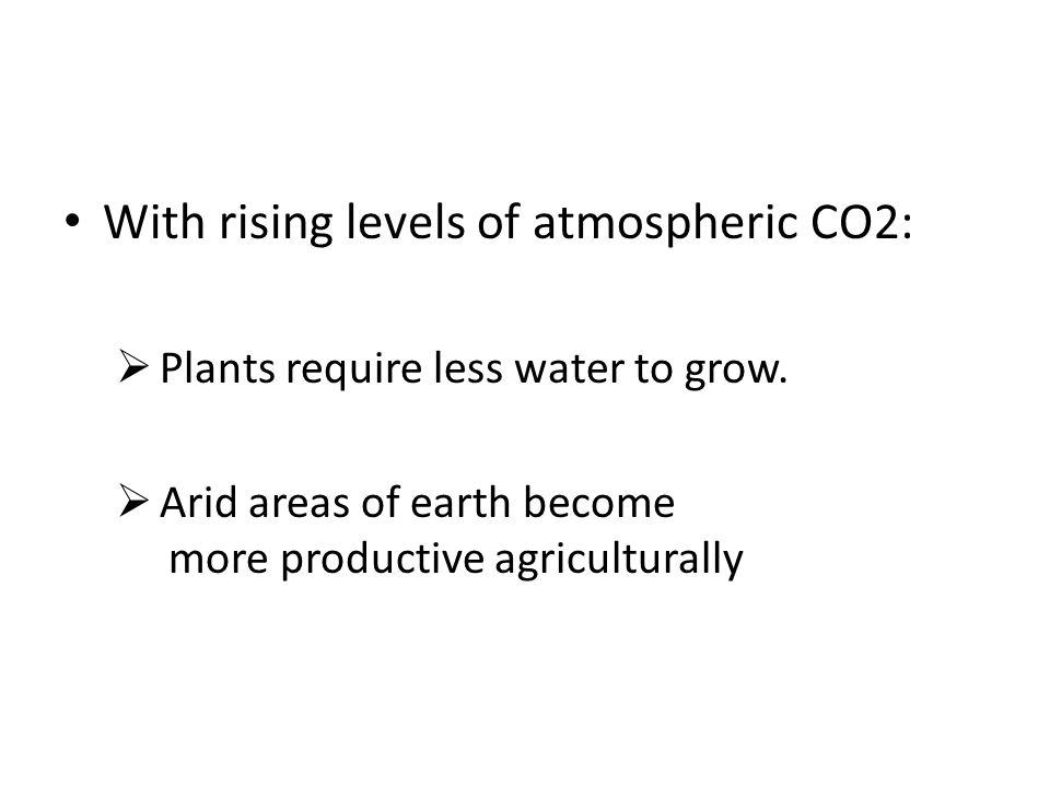With rising levels of atmospheric CO2: