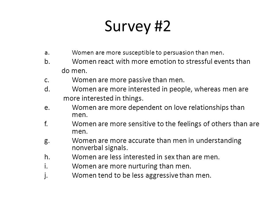 Survey #2 b. Women react with more emotion to stressful events than