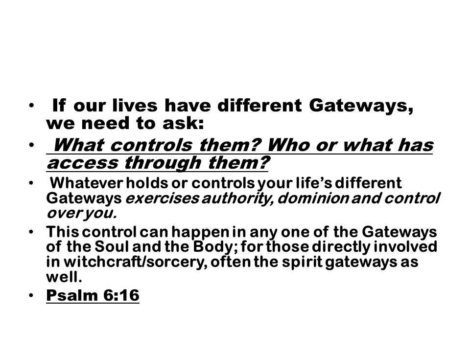 If our lives have different Gateways, we need to ask: