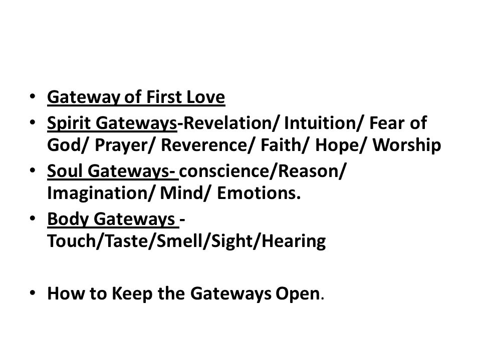 Gateway of First Love Spirit Gateways-Revelation/ Intuition/ Fear of God/ Prayer/ Reverence/ Faith/ Hope/ Worship.