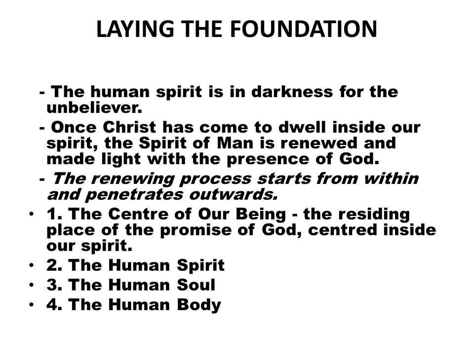 LAYING THE FOUNDATION - The human spirit is in darkness for the unbeliever.