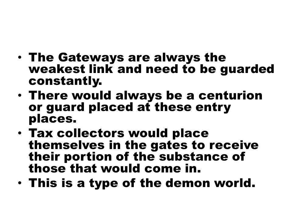 The Gateways are always the weakest link and need to be guarded constantly.