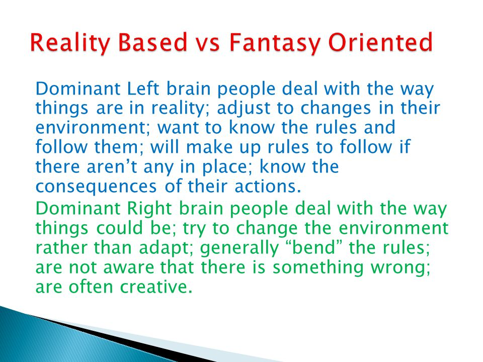 Reality Based vs Fantasy Oriented