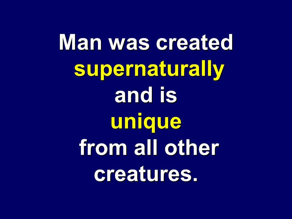 Man—supernatural & unique