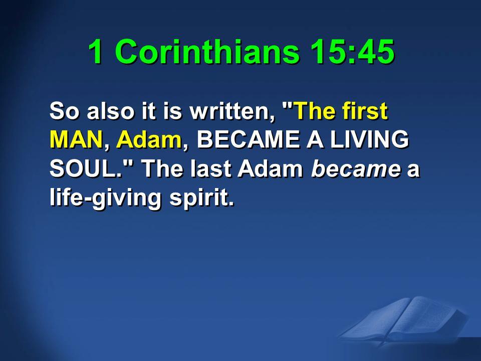 1 Corinthians 15:45 I Cor. 15:21-22, 45 NAS