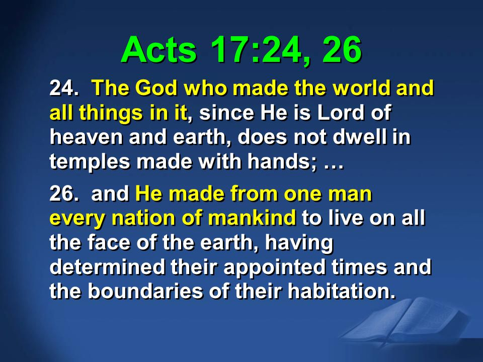 Acts 17:24-26 NAS Acts 17:24, 26.