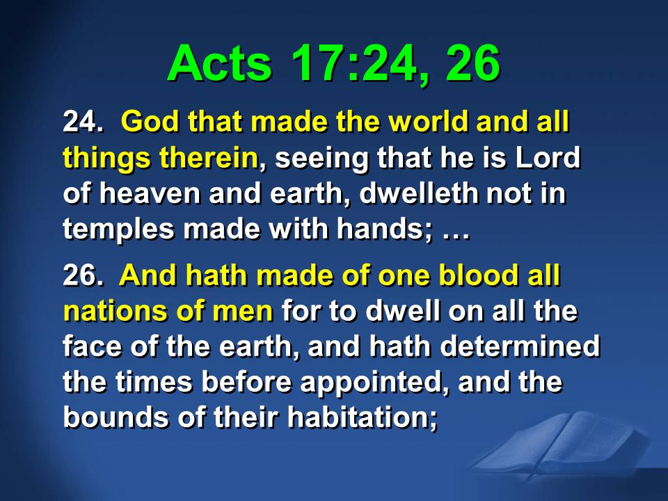 Acts 17:24-26 KJV Acts 17:24, 26.
