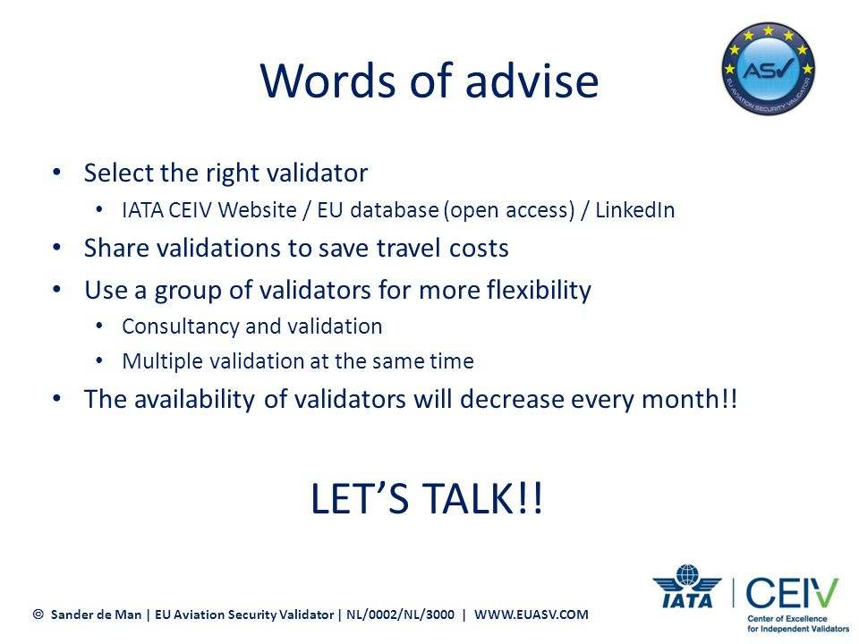 Words of advise Select the right validator