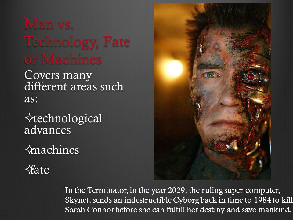 Man vs. Technology, Fate or Machines