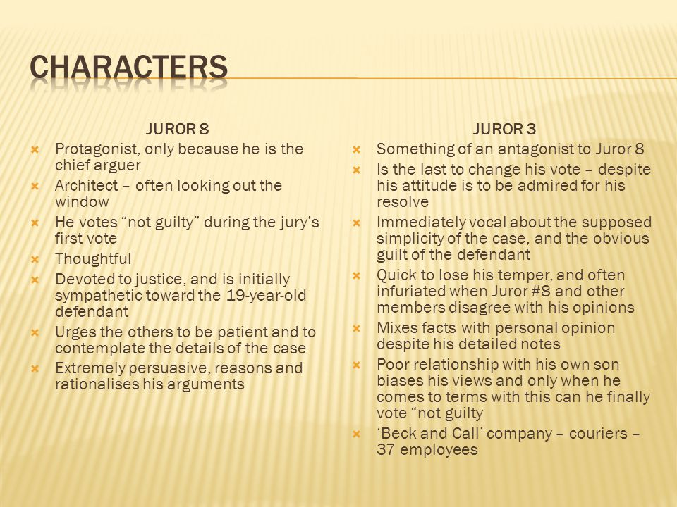 characters JUROR 8 Protagonist, only because he is the chief arguer