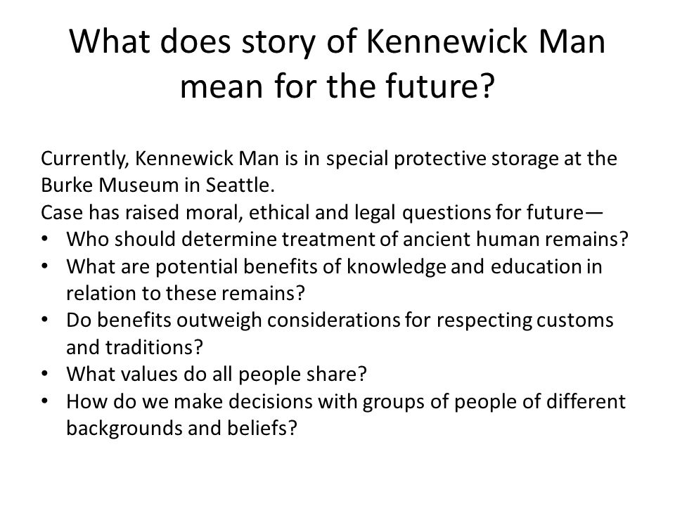 What does story of Kennewick Man mean for the future
