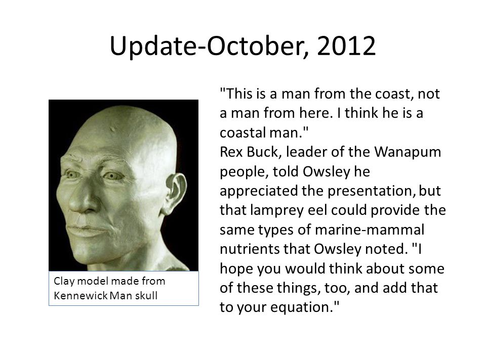 Update-October, 2012 This is a man from the coast, not a man from here. I think he is a coastal man.