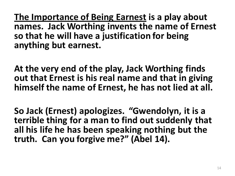 The Importance of Being Earnest is a play about names