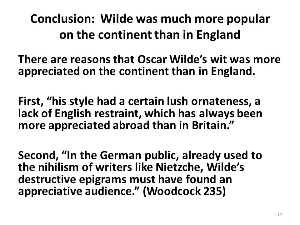 Conclusion: Wilde was much more popular on the continent than in England
